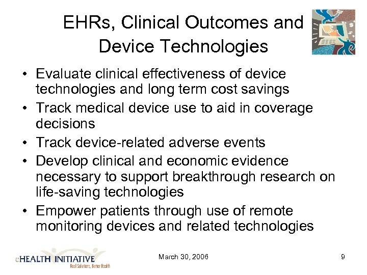 EHRs, Clinical Outcomes and Device Technologies • Evaluate clinical effectiveness of device technologies and