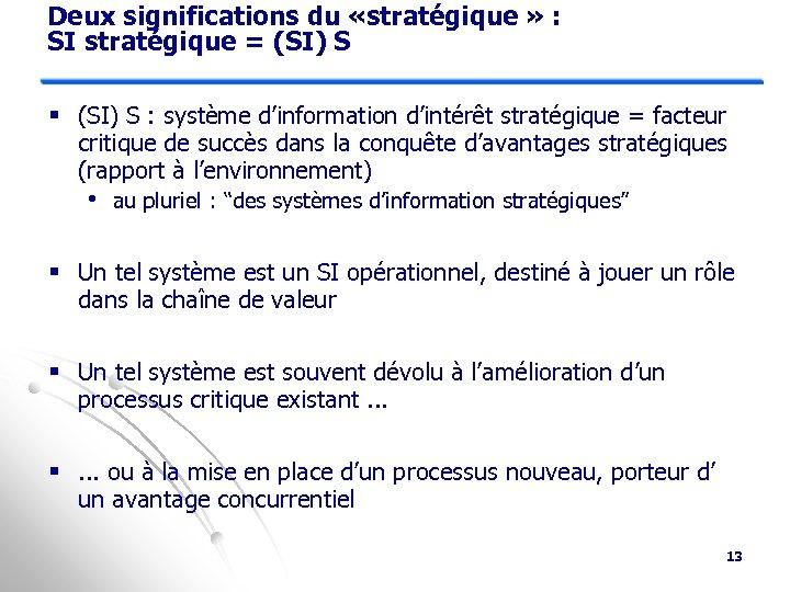 Deux significations du «stratégique » : SI stratégique = (SI) S § (SI) S