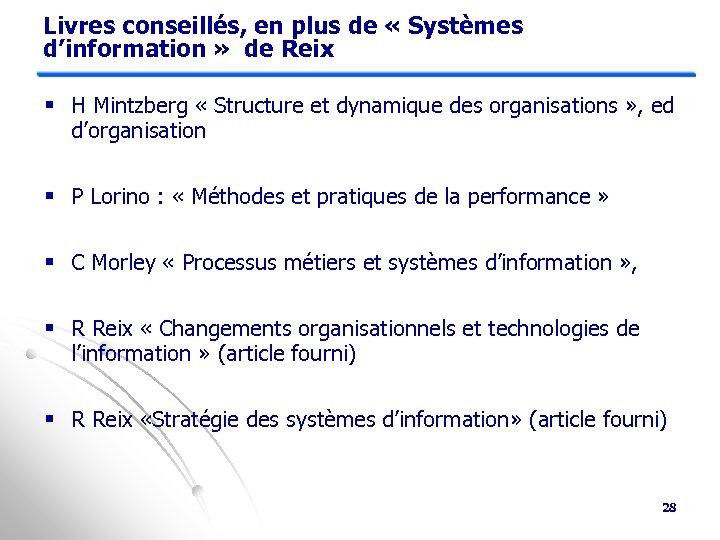 Livres conseillés, en plus de « Systèmes d'information » de Reix § H Mintzberg