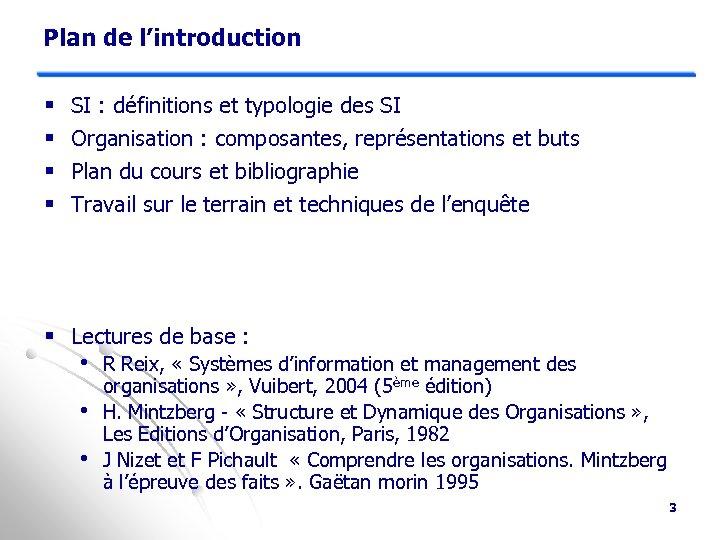 Plan de l'introduction § § SI : définitions et typologie des SI Organisation :