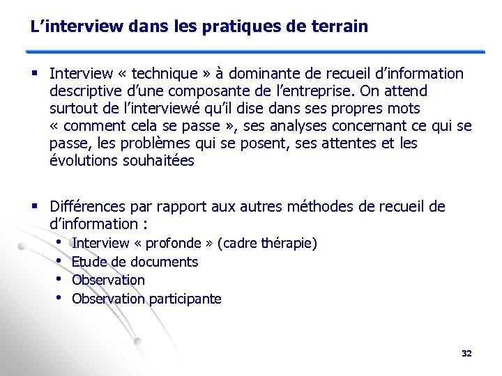 L'interview dans les pratiques de terrain § Interview « technique » à dominante de