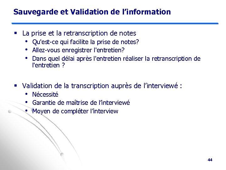 Sauvegarde et Validation de l'information § La prise et la retranscription de notes •