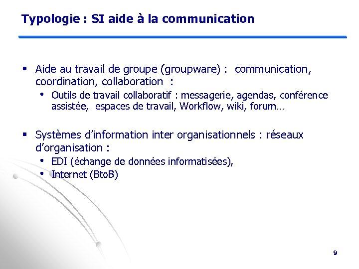 Typologie : SI aide à la communication § Aide au travail de groupe (groupware)