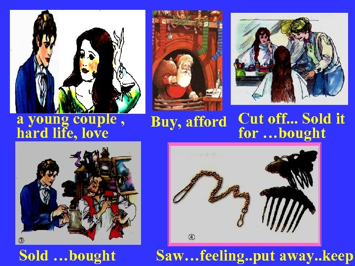 a young couple , hard life, love Sold …bought Buy, afford Cut off. .