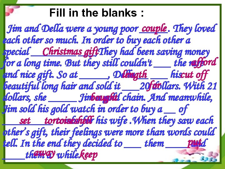 Fill in the blanks : Jim and Della were a young poor _____. They