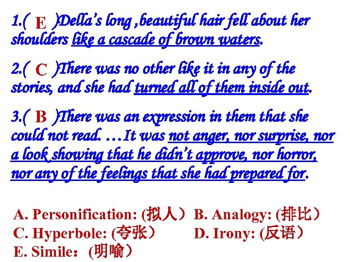 1. ( E )Della's long , beautiful hair fell about her shoulders like a