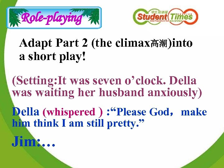 Role-playing Adapt Part 2 (the climax高潮)into a short play! (Setting: It was seven o'clock.