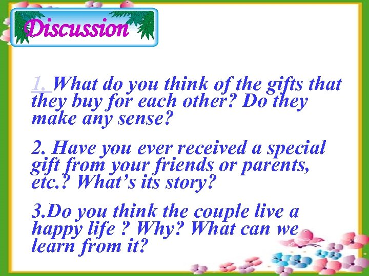 Discussion 1. What do you think of the gifts that they buy for each