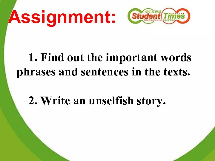 Assignment: 1. Find out the important words phrases and sentences in the texts. 2.