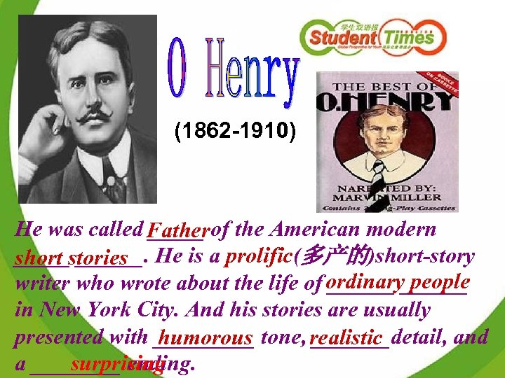 (1862 -1910) He was called Father of the American modern ______. short stories He