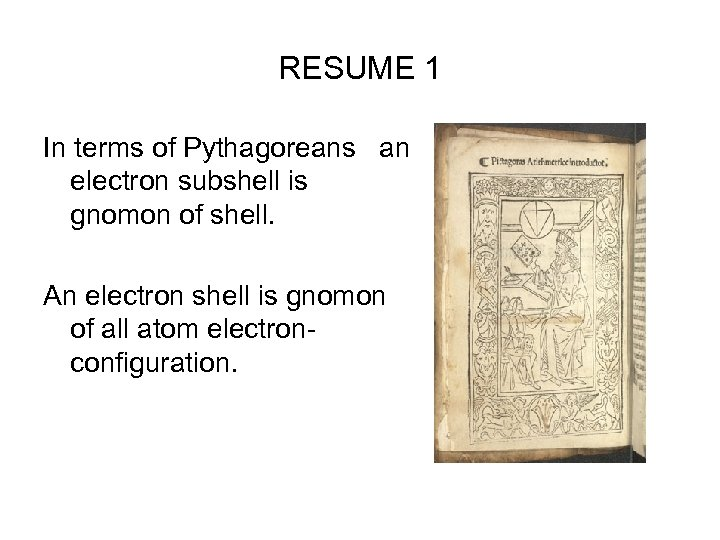 RESUME 1 In terms of Pythagoreans an electron subshell is gnomon of shell. An