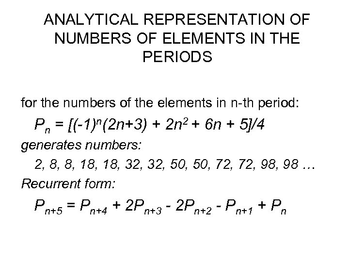 ANALYTICAL REPRESENTATION OF NUMBERS OF ELEMENTS IN THE PERIODS for the numbers of the
