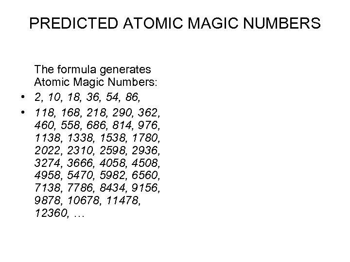 PREDICTED ATOMIC MAGIC NUMBERS The formula generates Atomic Magic Numbers: • 2, 10, 18,