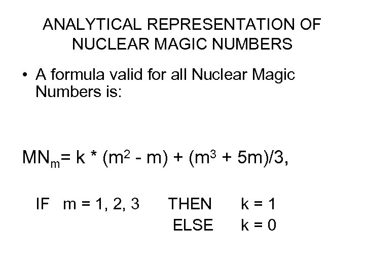 ANALYTICAL REPRESENTATION OF NUCLEAR MAGIC NUMBERS • A formula valid for all Nuclear Magic