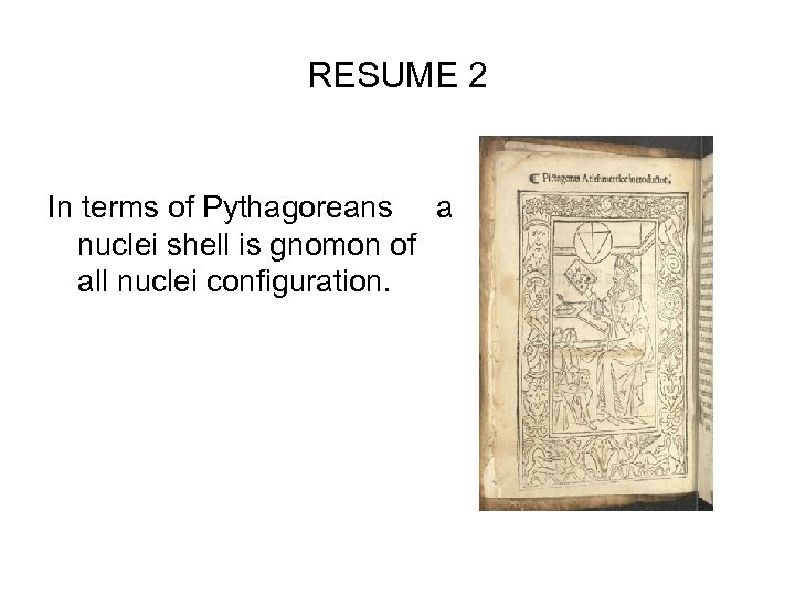 RESUME 2 In terms of Pythagoreans a nuclei shell is gnomon of all nuclei