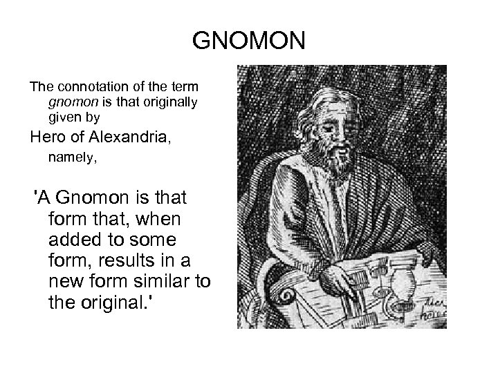 GNOMON The connotation of the term gnomon is that originally given by Hero of