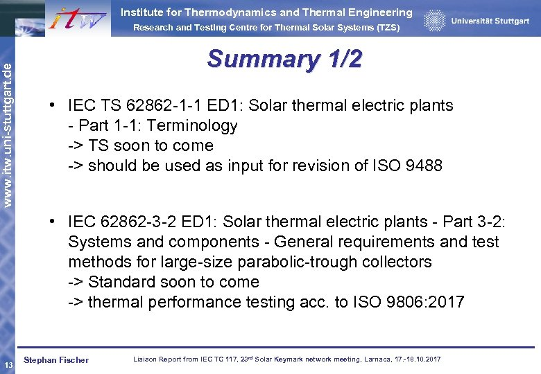 Institute for Thermodynamics and Thermal Engineering Research and Testing Centre for Thermal Solar Systems