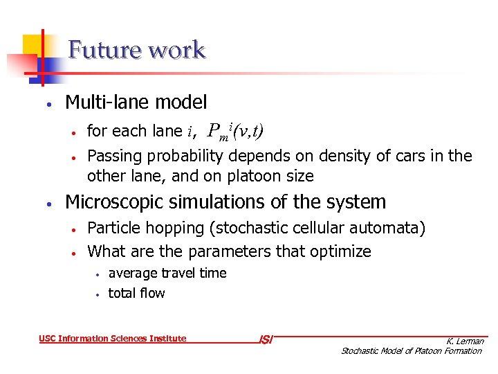 Future work • Multi-lane model • • • for each lane i, Pmi(v, t)