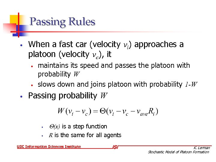 Passing Rules • When a fast car (velocity vi) approaches a platoon (velocity vc),