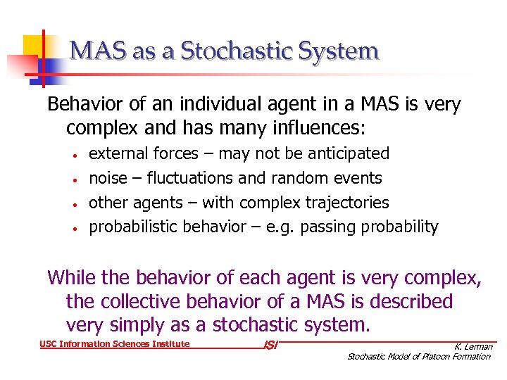 MAS as a Stochastic System Behavior of an individual agent in a MAS is