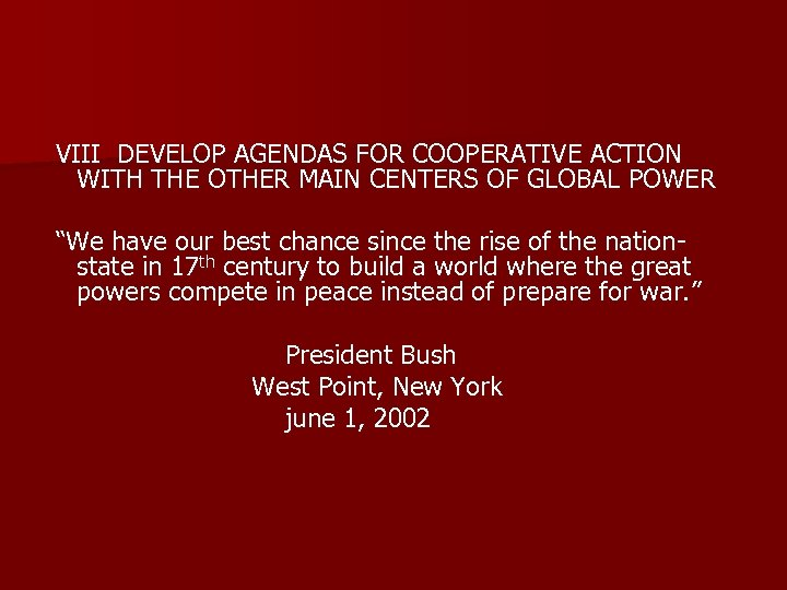 VIII DEVELOP AGENDAS FOR COOPERATIVE ACTION WITH THE OTHER MAIN CENTERS OF GLOBAL POWER