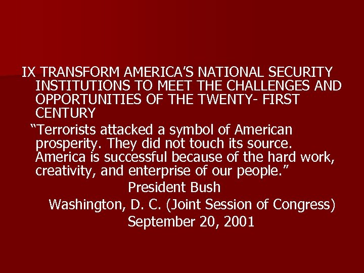 IX TRANSFORM AMERICA'S NATIONAL SECURITY INSTITUTIONS TO MEET THE CHALLENGES AND OPPORTUNITIES OF THE