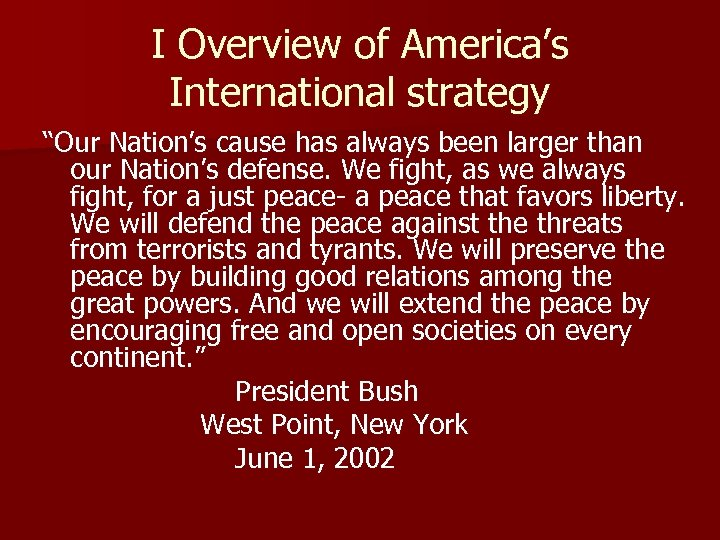 "I Overview of America's International strategy ""Our Nation's cause has always been larger than"