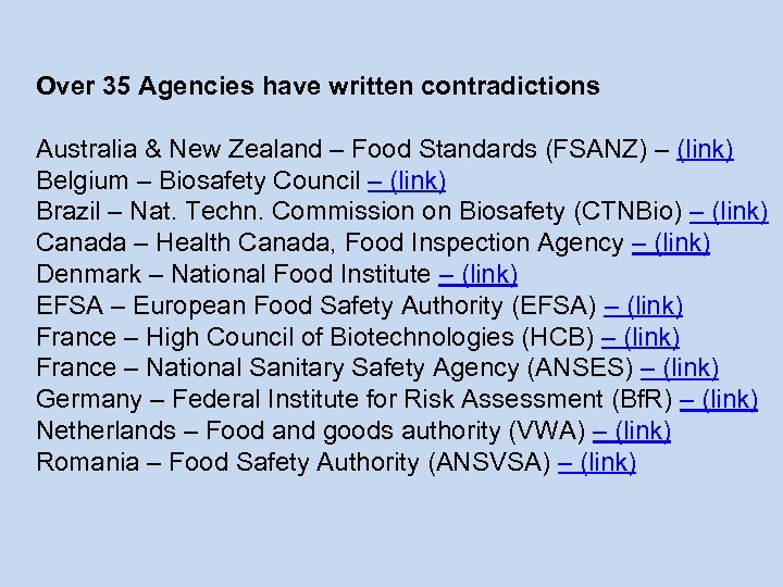 Over 35 Agencies have written contradictions Australia & New Zealand – Food Standards (FSANZ)