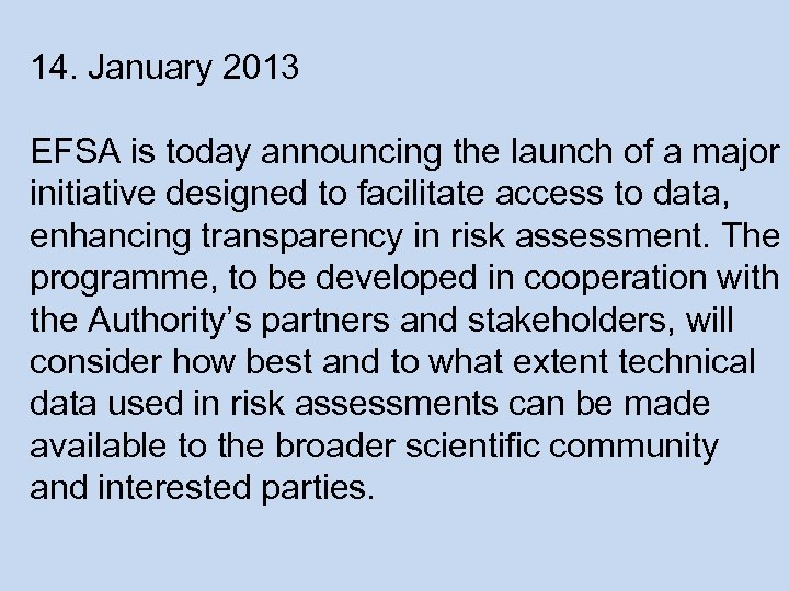 14. January 2013 EFSA is today announcing the launch of a major initiative designed