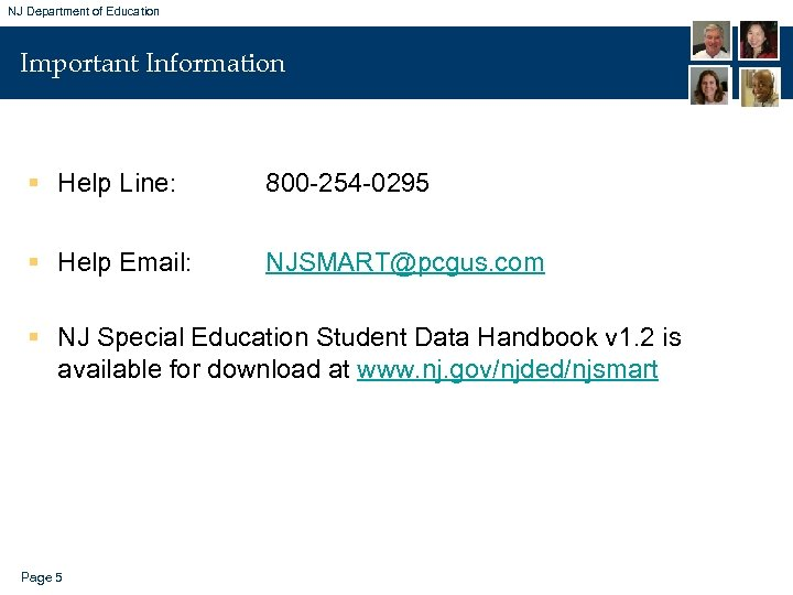 NJ Department of Education Important Information § Help Line: 800 -254 -0295 § Help
