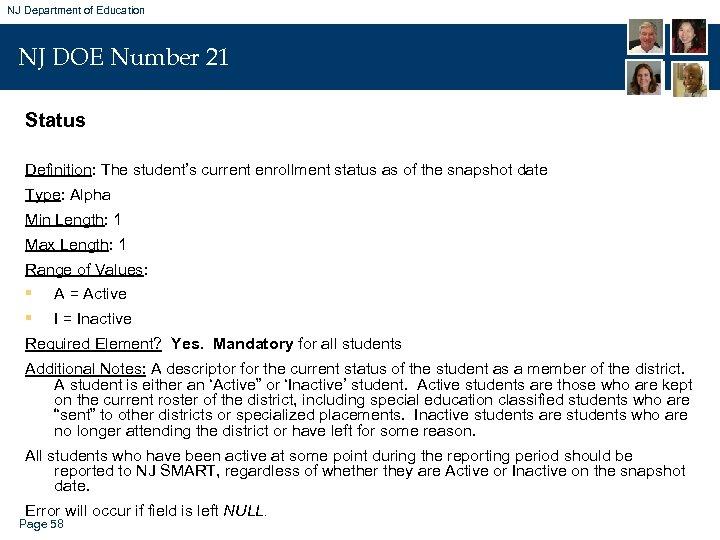 NJ Department of Education NJ DOE Number 21 Status Definition: The student's current enrollment