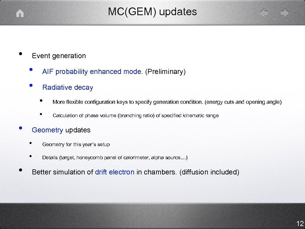 MC(GEM) updates • Event generation • • AIF probability enhanced mode. (Preliminary) Radiative decay