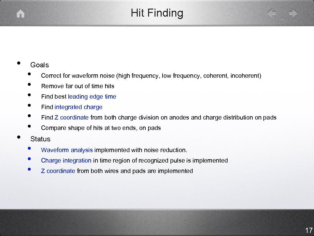Hit Finding • • Goals • • • Correct for waveform noise (high frequency,