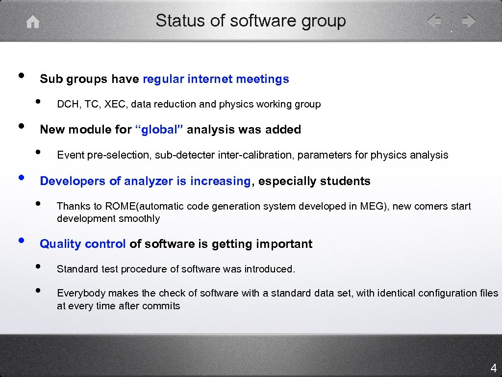 Status of software group • Sub groups have regular internet meetings • • New