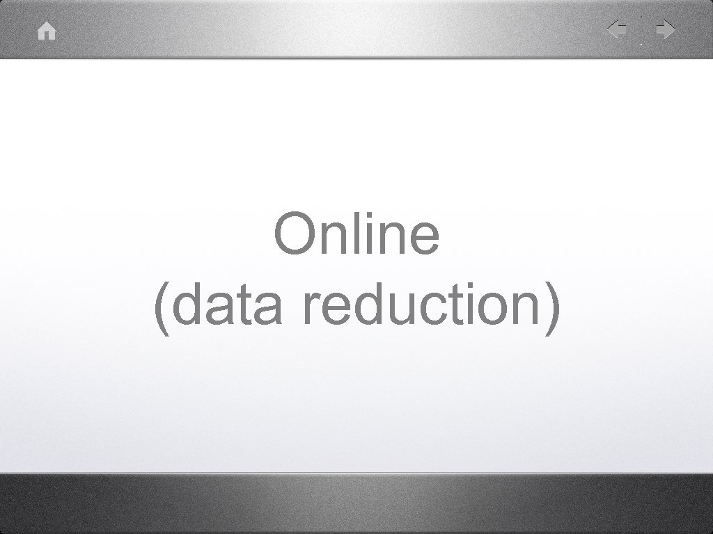 Online (data reduction)