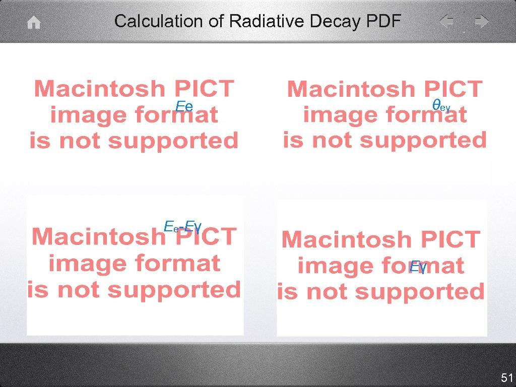 Calculation of Radiative Decay PDF θeγ Ee Ee-Eγ Eγ 51