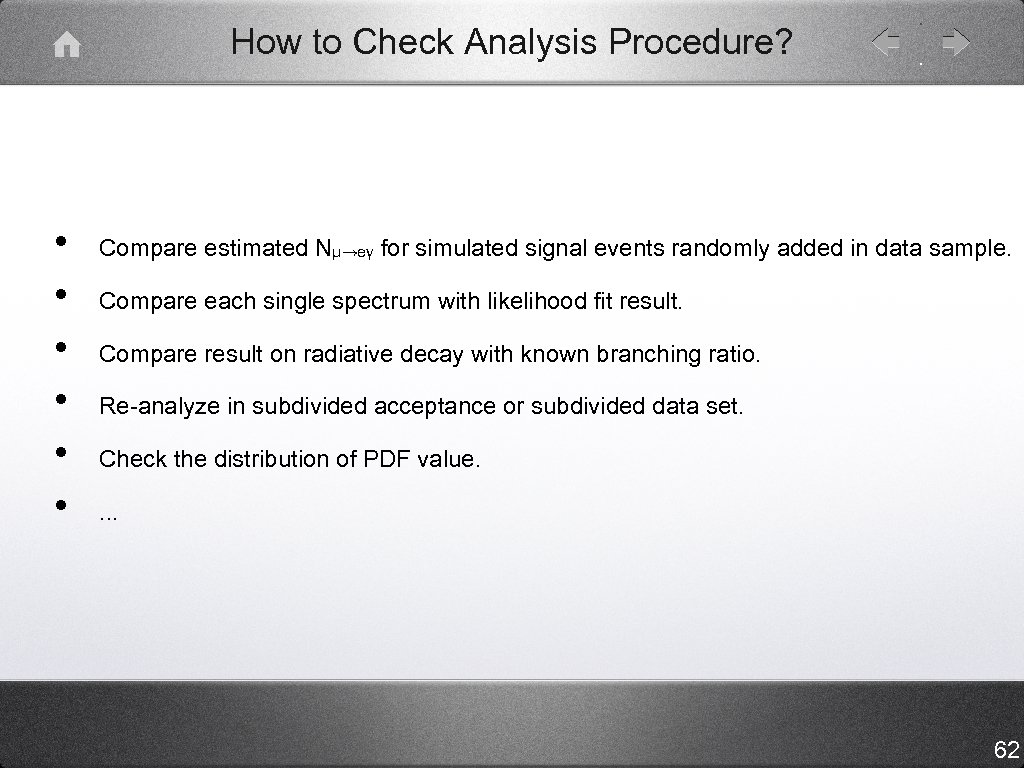 How to Check Analysis Procedure? • • • Compare estimated Nμ→eγ for simulated signal