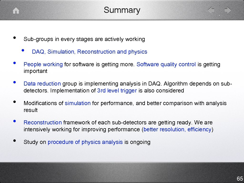 Summary • Sub-groups in every stages are actively working • • • DAQ, Simulation,