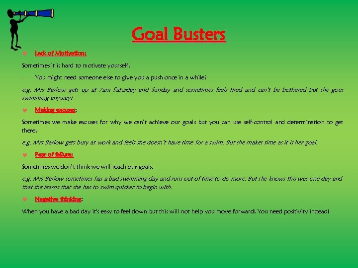 Goal Busters Lack of Motivation: Sometimes it is hard to motivate yourself. - You