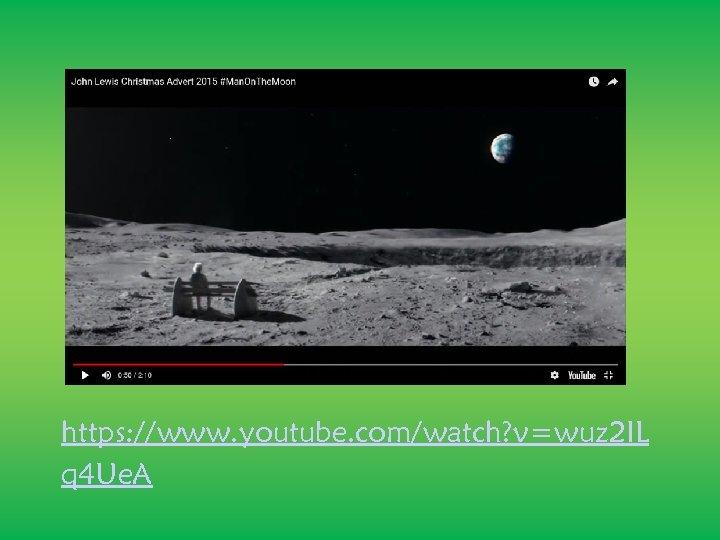 https: //www. youtube. com/watch? v=wuz 2 IL q 4 Ue. A