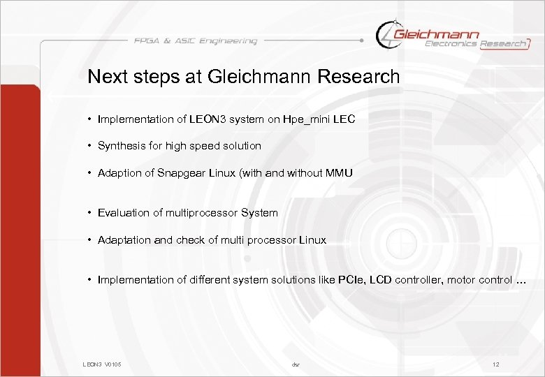 Next steps at Gleichmann Research • Implementation of LEON 3 system on Hpe_mini LEC