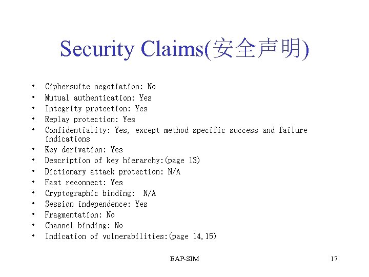 Security Claims(安全声明) • • • • Ciphersuite negotiation: No Mutual authentication: Yes Integrity protection: