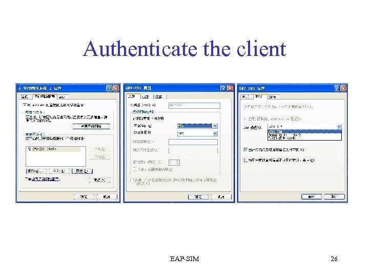 Authenticate the client EAP-SIM 26