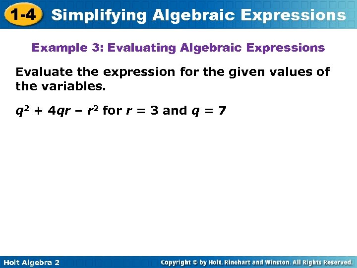 1 -4 Simplifying Algebraic Expressions Example 3: Evaluating Algebraic Expressions Evaluate the expression for