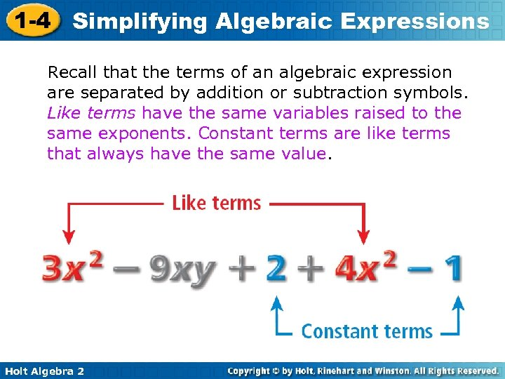 1 -4 Simplifying Algebraic Expressions Recall that the terms of an algebraic expression are