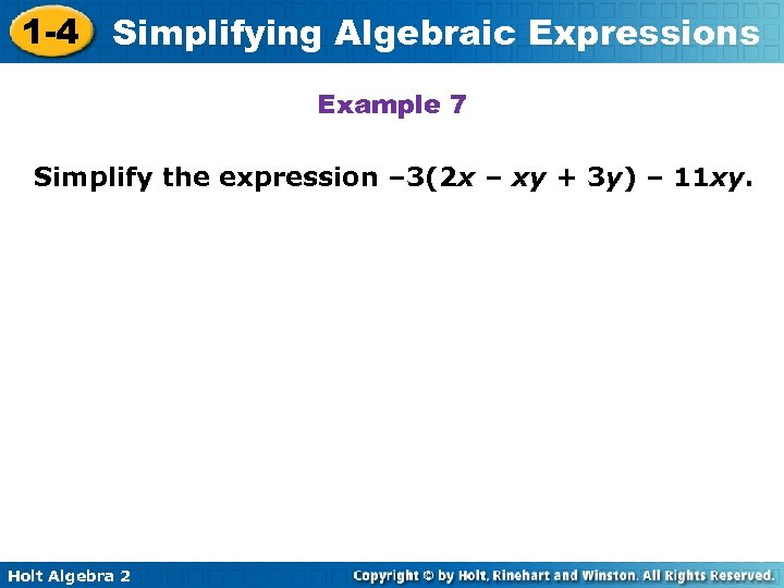 1 -4 Simplifying Algebraic Expressions Example 7 Simplify the expression – 3(2 x –