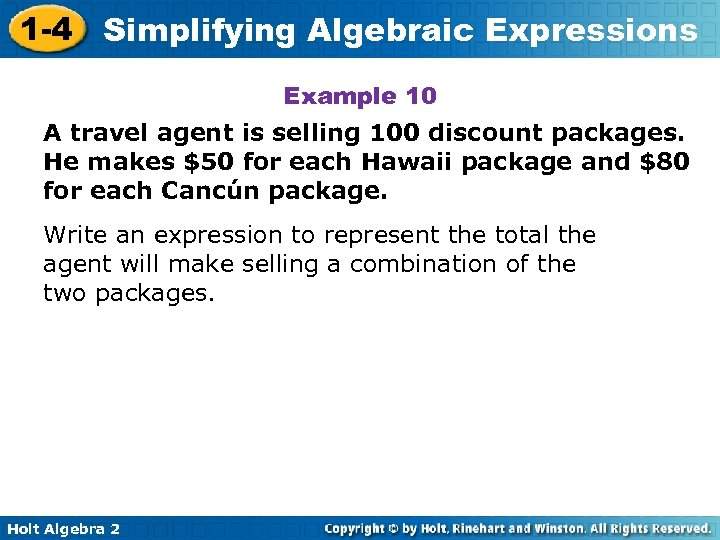 1 -4 Simplifying Algebraic Expressions Example 10 A travel agent is selling 100 discount