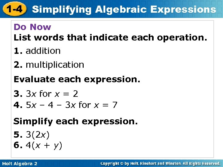 1 -4 Simplifying Algebraic Expressions Do Now List words that indicate each operation. 1.