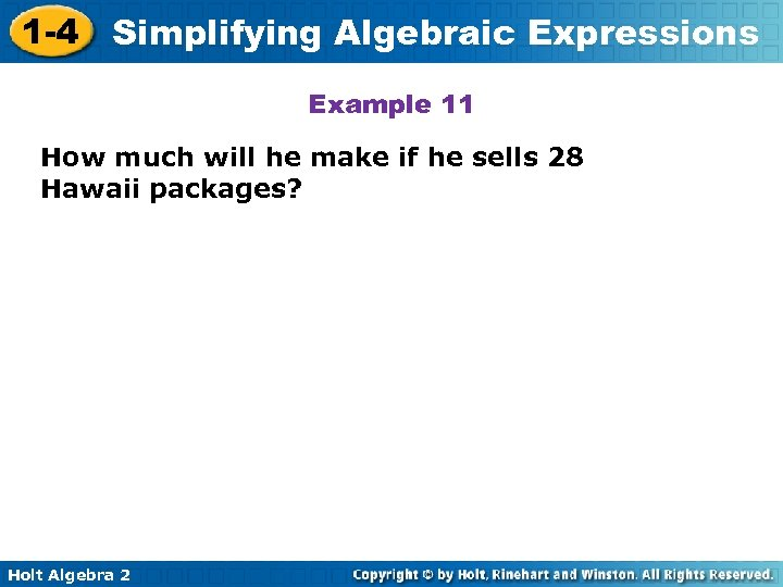 1 -4 Simplifying Algebraic Expressions Example 11 How much will he make if he