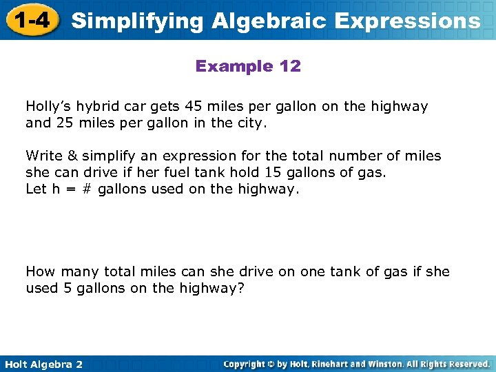 1 -4 Simplifying Algebraic Expressions Example 12 Holly's hybrid car gets 45 miles per